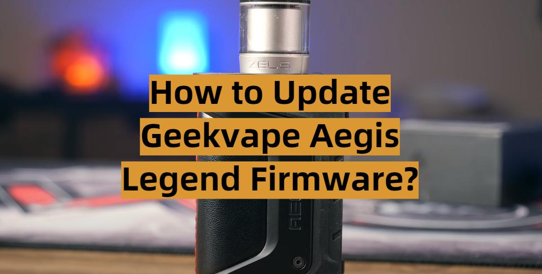 How to Update Geekvape Aegis Legend Firmware?